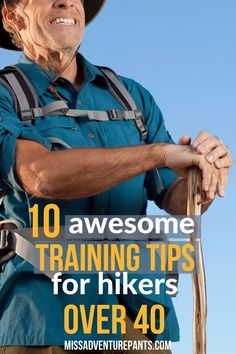 10 training tips for hikers and endurance athletes over 40. This blog post shows you how to adjust your workout routine and get in the best shape of your life at any age. #hiking #fitness #training #missadventurepants