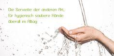 Die Serviette der anderen Art, für hygienisch saubere Hände überall im Alltag