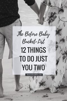 The Before Baby Bucket-List: 12 Things to Do Just You Two