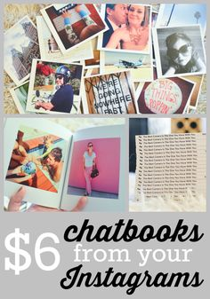Turn your Instagrams into chatbooks for $6. SO EASY and the quality is great.