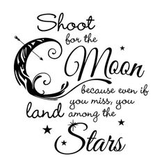 Grandma Quotes Discover Shoot For the Moon Land Among the Stars Quote Decal - Custom Vinyl Art Stickers for Homes Nurseries Schools Offices Interior Designers Moon Quotes, Peace Quotes, Quotes To Live By, Quotes For Signs, Moon And Star Quotes, Change Quotes, Wisdom Quotes, Positive Quotes, Motivational Quotes