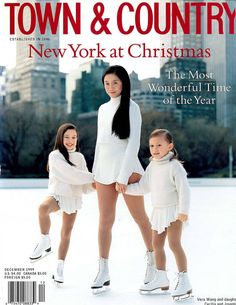 Vera Wang and her daughters sport ice-skating costumes she designed on Town & Country's December 1999 cover.