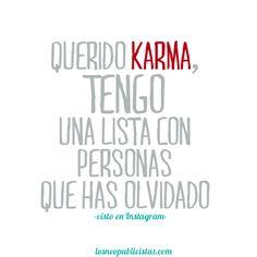 Querido karma, tengo una lista con personas que has olvidado present perfect