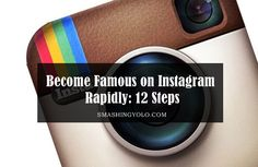 Become Famous on #Instagram #Rapidly: 12 Steps