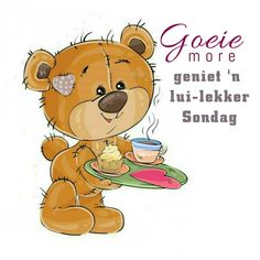 Goeie More, geniet 'n lui-lekker Sondag Wisdom Quotes, Qoutes, Lekker Dag, Goeie More, Afrikaans Quotes, Happy Sunday, Winnie The Pooh, Good Morning, Teddy Bear