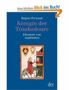 Königin der Troubadoure. Eleonore von Aquitanien.: Amazon.de: Régine Pernoud, Rosemarie Heyd: Bücher