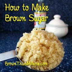 How To Make Brown Sugar - Brown Thumb Mama.I didn't know that Brown sugar is just white sugar with molasses mixed in it! Real Food Recipes, Great Recipes, Cooking Recipes, Favorite Recipes, Make Brown Sugar, How To Make Brown, Good Food, Yummy Food, Diy Food