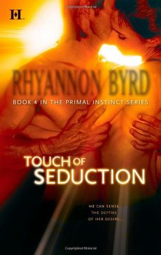 Touch of Seduction (Hqn)(Primal Instinct) Book #4 Have it, but have not read it. Im sure it is also good.