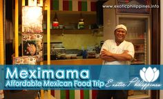 Meximama – Affordable #Mexican #Food Trip - Exotic #Philippines http://www.exoticphilippines.info/2014/08/meximama-affordable-mexican-food-trip.html