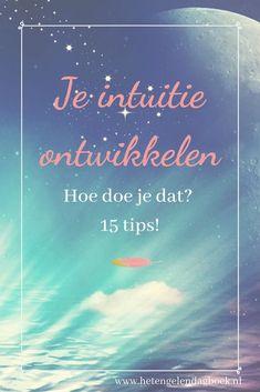 Je intuitie ontwikkelen, hoe doe je dat? 15 tips! #hetengelendagboek #intuitie #jegevoelvolgen #intuitieontwikkelen #volgjehart #vertrouweninjezelf #HSP #engelen #gidsen #intuïtief Healing Words, Soul Healing, Angel Spirit, Miracle Morning, Just Be You, Spirit Guides, Self Confidence, Intuition, Self Improvement
