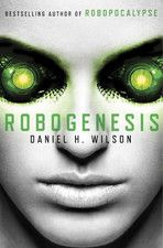 Robogenesis de Daniel H. Wilson