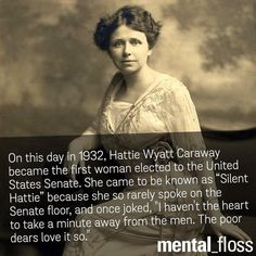 Hattie Wyatt Caraway, first woman elected to the United States Senate History Memes, World History, Random History Facts, Wtf Fun Facts, Crazy Facts, Nerd, Badass Women, Fierce Women, The More You Know