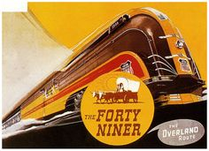 Union Pacific RR Forty Niner  travel poster