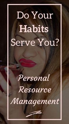 Do Your Habits Deplete Your Personal Resources? - The Habitista Good Habits, Healthy Habits, Healthy Life, How To Better Yourself, Improve Yourself, Life Values, Reward System, Resource Management, Productive Day