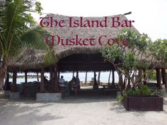 Visit The Island Bar at Musket Cove Island Resort is a must - great food, company and a lot of time to RELAX... for bookings or enquiries