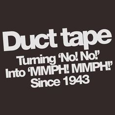 Nothing better than some good ole' duct tape.