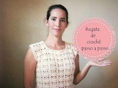 ♥blusa regata de crochê passo a passo♥ - YouTube