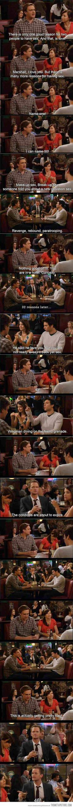 How I Met Your Mother I've only seen a couple episodes of this show and this is one of them pretty funny :)