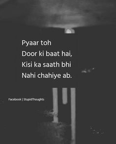 Ab Sach me koi nhi chahiye . Broken Love Quotes, Love Hurts Quotes, First Love Quotes, Secret Love Quotes, Stupid Quotes, Hurt Quotes, Bff Quotes, Friendship Quotes, I'm Done Quotes
