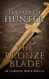 The Bronze Blade by Elizabeth   Hunter 5 stars