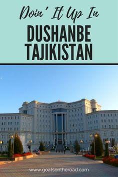 Doin' It Up In Dushanbe, Tajikistan!