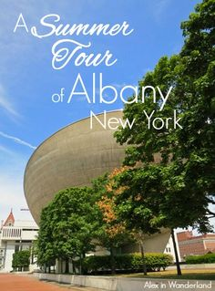 All of the best sights and things to do in Albany, New York in the summer months | Alex in Wanderland