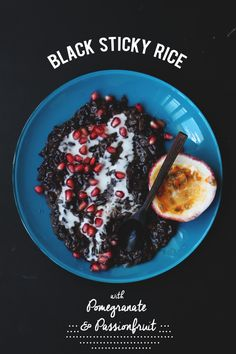 Black Sticky Rice with Pomegranate and Passionfruit | The Sugar Hit
