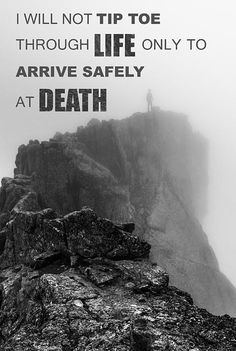 """I will not tip toe through life only to arrive safely at death"" - anonymous  Background picture of a climber on the ""Sidewalk in the Sky"" on fourteener Mt. Eolus, Colorado"