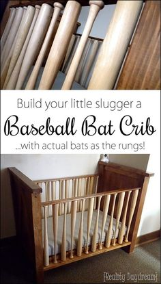 Build a Baseball Bat crib for your little slugger... useing ACTUAL BASEBALL BATS as the rungs!!! {Reality Daydream}