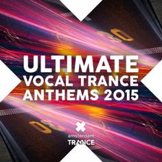 Ultimate Vocal Trance Anthems 2015 (Amsterdam Trance Records)