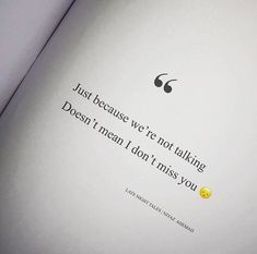 Just because were not talking doesnt mean I dont miss you. via (https://ift.tt/2LE1ixE)