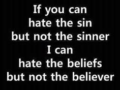 Hate the sin, love the sinner