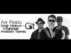 Anıl Piyancı  Emrah Karakuyu Ft Şehinşah - Git (Video Klip) (+oynatma l...