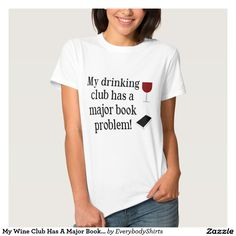 My Wine Club Has A Major Book Problem Shirt