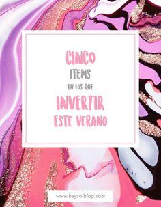 HEY SOL! | Blog de moda argentina: 5 ÍTEMS EN LOS QUE INVERTIR ESTE VERANO