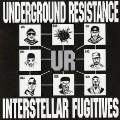 Underground Resistance - Interstellar Fugitives