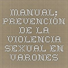 Manual: Prevención de la violencia sexual con varones