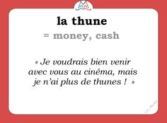 Le mot (familier) du jour : « la thune » [la tyn]  #fle #familier #learnfrench #francais #Wordoftheday Les Machin  (@Les_Machin) | Twitter