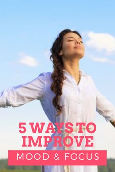 5 Ways You Can Adapt to Improve Your Mood and Focus