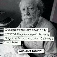 William Golding on  gender equality @realanaismali