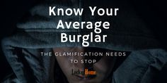 Know your average burglar Unfortunately a few security companies and tabloids have decided to take advice from an ex burglar or thief. This has caught on and become almost fashionable. This is crazy glamorising such a person, I'm all for criminal reform and well done to the ones that have achieved civilised behaviour, Working for...