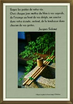 Jacques Salomé Phrases, Sad, Positive Quotes, Beautiful Words, Proverbs