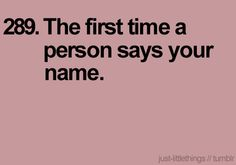 This is so true.  Saying someone's name always makes it more meaningful