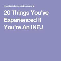 20 Things You've Experienced If You're An INFJ