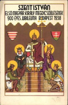 The anniversary of the glorification of St. Stephen, the first Hungarian king, Budapest, 1938 Hungary History, Saint Stephen, Heart Of Europe, Budapest Hungary, Eastern Europe, Middle Earth, Vintage Posters, Folk Art, Drawings