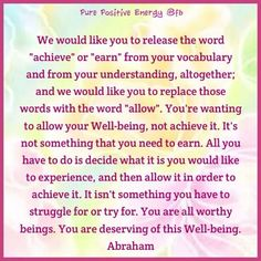 We wold like you to release the word 'achieve' or 'earn' (...) about allowing our natural Well-being to flow to our lives  #abrahamhicks #lawofattraction #wordsofwisdom  http://badassbutton.com/kotitansecret http://badassbutton.com/intuitioncoalition