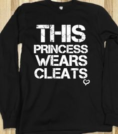 This princess wears soccer softball cleats black long sleeve tee tshirt t shirt  - funnyt - Skreened T-shirts, Organic Shirts, Hoodies, Kids Tees, Baby One-Pieces and Tote Bags
