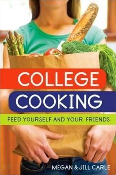 College Cooking - a great way to keep yourself healthy while staying on top of the ball at school.