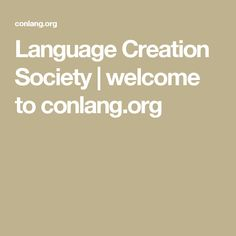Language Creation Society | welcome to conlang.org