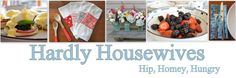 """Hardly Housewives"" - A fun blog written by two different people.  They describe themselves as Hip, Homey and Hungry!"